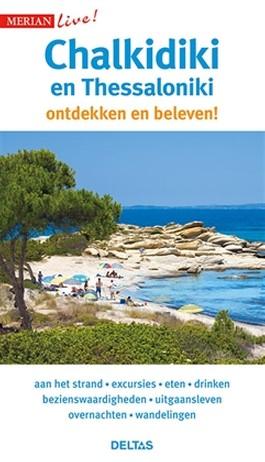 Chalkidiki - Thessaloniki ontdekken en beleven! 9789044753837  Deltas Merian Live reisgidsjes  Reisgidsen Midden en Noord-Griekenland, Athene