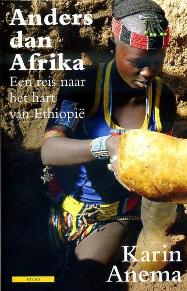Anders dan Afrika | Karin Anema 9789045016160 Karin Anema Atlas-Contact   Reisverhalen Ethiopië, Somalië, Eritrea