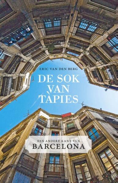 De sok van Tàpies 9789045018270 Eric van den Berg Atlas-Contact   Reisverhalen Barcelona