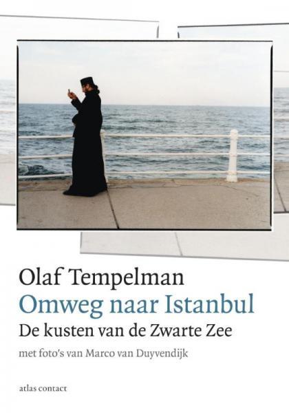 De Omweg naar Istanbul 9789045023847 Olaf Tempelman, foto's: Marco van Duyvendijk Atlas-Contact   Historische reisgidsen, Reisverhalen Europa
