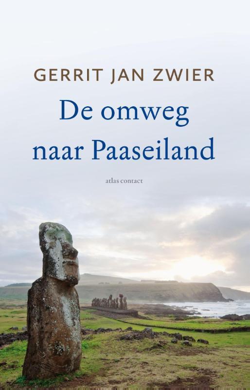 De omweg naar Paaseiland | Gerrit Jan Zwier 9789045030869 Gerrit Jan Zwier Atlas-Contact   Reisverhalen Chili
