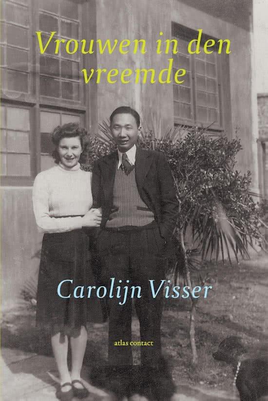 Vrouwen in den vreemde | Carolijn Visser 9789045031569 Carolijn Visser Atlas-Contact   Reisverhalen Wereld als geheel