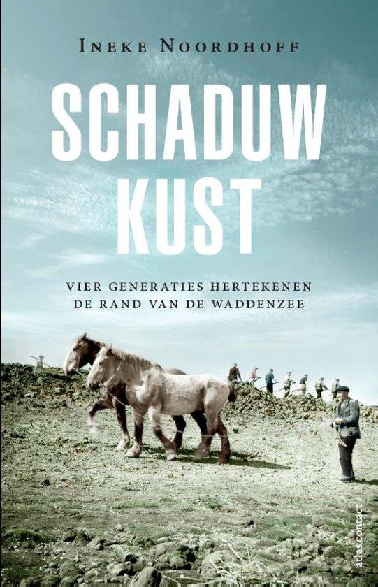 Schaduwkust | Ineke Noordhoff 9789045033556 Ineke Noordhoff Atlas-Contact   Historische reisgidsen, Landeninformatie Waddeneilanden en Waddenzee