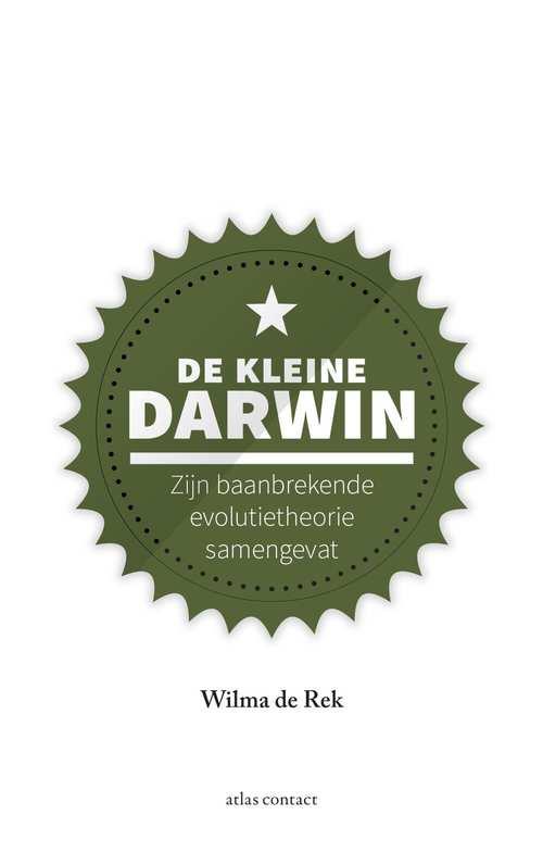 De Kleine Darwin 9789045035284 Wilma de Rek Atlas-Contact   Natuurgidsen Reisinformatie algemeen