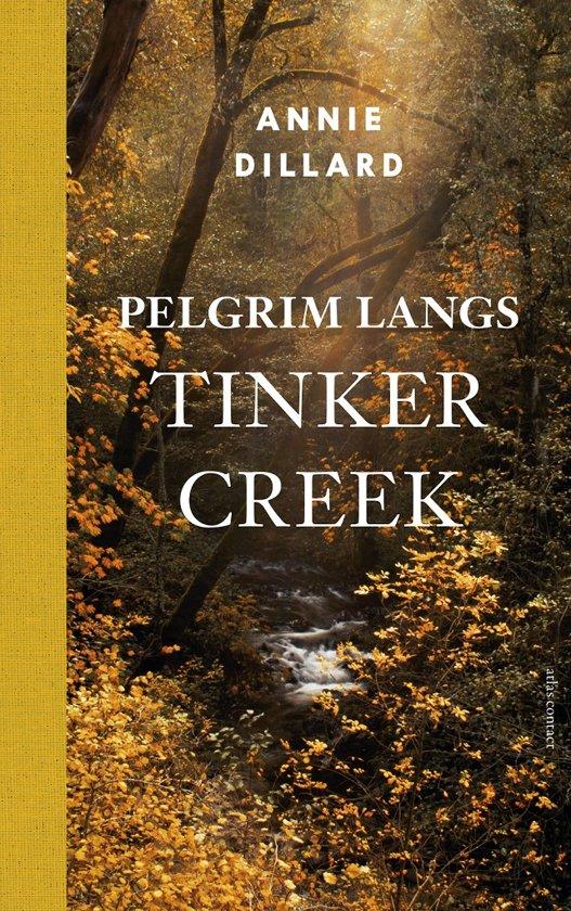 Pelgrim langs de Tinker Creek | Annie Dillard 9789045037509 Annie Dillard Atlas-Contact   Reisverhalen Verenigde Staten