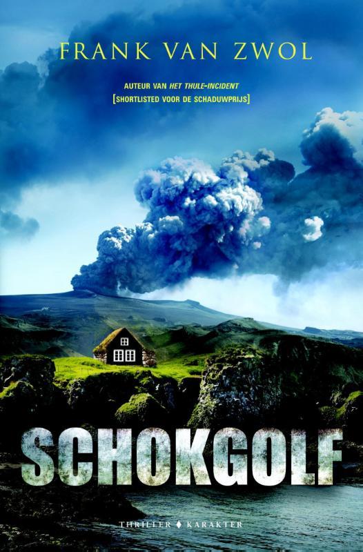 Schokgolf | Frank van Zwol 9789045210698 Frank van Zwol Karakter Uitgevers   Reisverhalen IJsland
