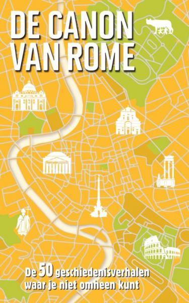 De Canon van Rome 9789045314426 Roel Tanja BBNC   Historische reisgidsen, Reisgidsen Rome, Lazio