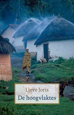 De Hoogvlaktes 9789045701837 Lieve Joris Augustus   Reisverhalen Centraal-Afrika: Kameroen, Centraal-Afrikaanse Republiek, Equatoriaal Guinee, Gabon, Congo