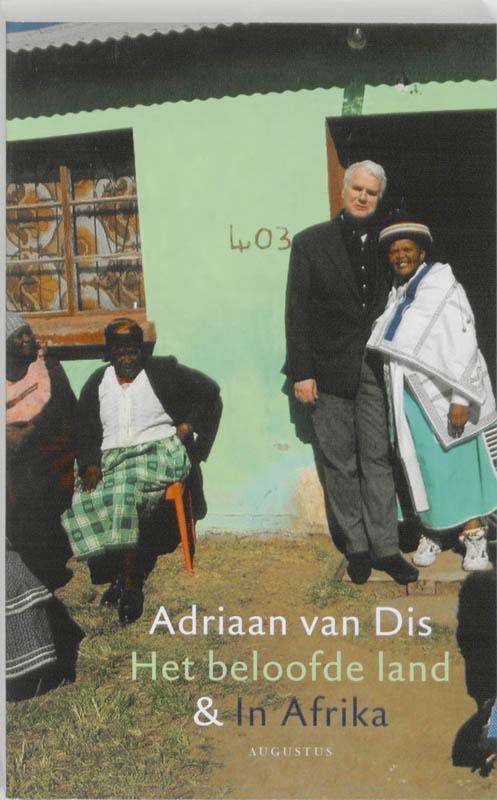 Beloofde land & In Afrika 9789045702681 Adriaan van Dis Atlas-Contact   Reisverhalen Afrika