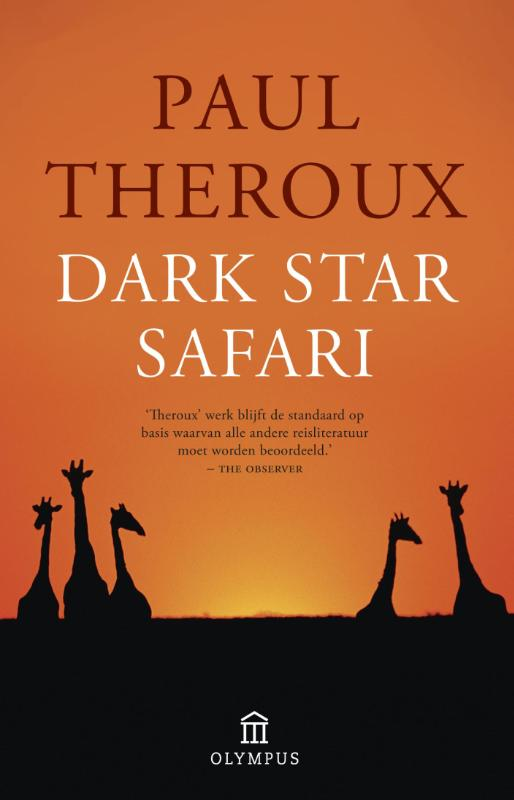 Dark Star Safari 9789046704165 Paul Theroux Atlas-Contact   Reisverhalen Afrika