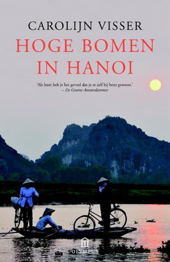 Hoge bomen in Hanoi 9789046704875 Carolijn Visser Eldorado   Reisverhalen Vietnam