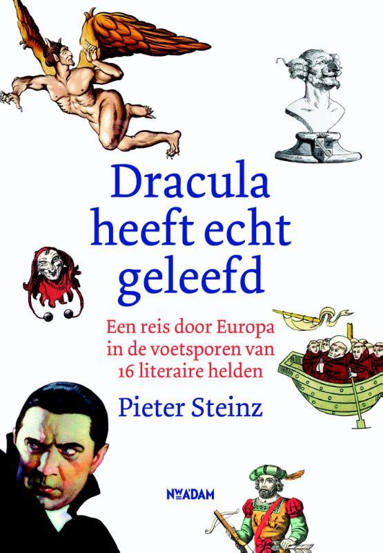 Dracula heeft echt geleefd 9789046817278 Pieter Steinz Nieuw Amsterdam   Reisverhalen Europa