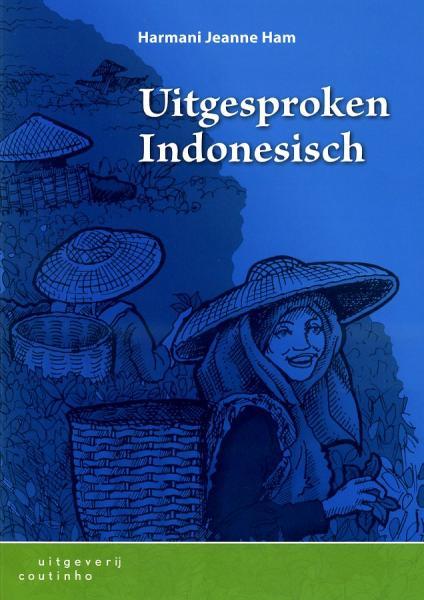 Uitgesproken Indonesisch 9789046901816 Ham Coutinho   Taalgidsen en Woordenboeken Indonesië