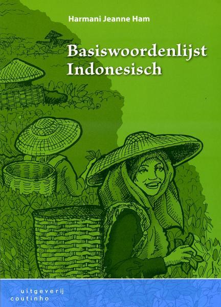 Basiswoordenlijst Indonesisch 9789046902585 Ham Coutinho   Taalgidsen en Woordenboeken Indonesië