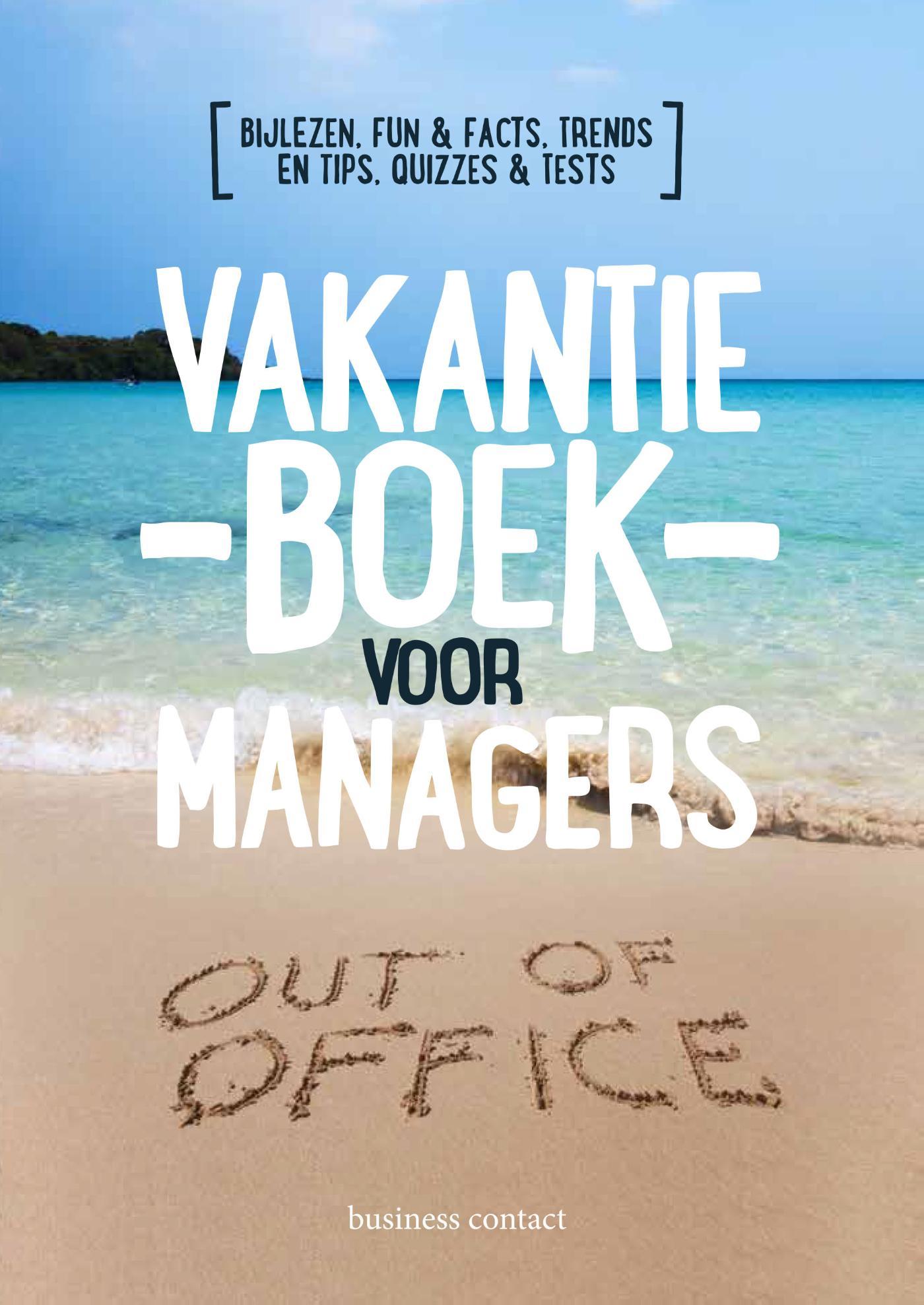 Vakantieboek voor Managers 9789047009597  Business Contact   Reisgidsen Reisinformatie algemeen