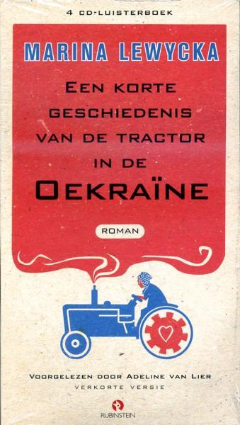 Een korte geschiedenis vd tractor in de Oekraïne 9789047605386 Marina Lewycka Mouria   Reisverhalen Oekraïne