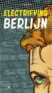 Electrifying Berlin | Leo Blokhuis 9789047621195 Leo Blokhuis Rubinstein Luisterboeken  Landeninformatie Berlijn
