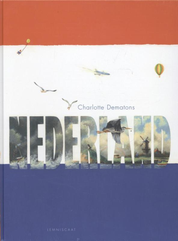 Nederland 9789047705697 Charlotte Dematons Lemniscaat   Kinderboeken, Landeninformatie Nederland