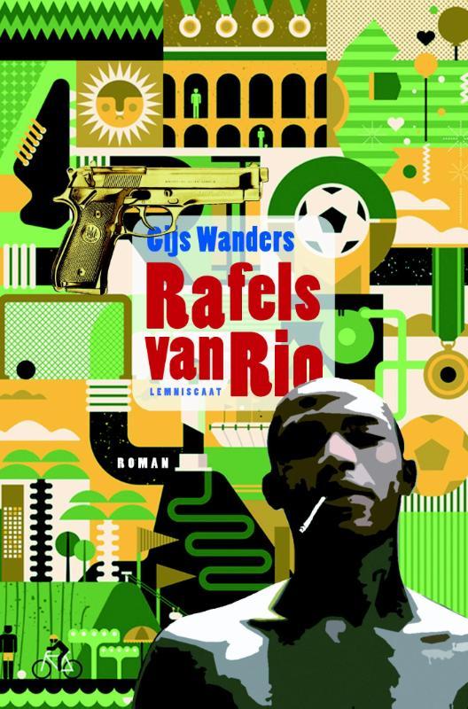 Rafels van Rio 9789047706724 Gijs Wanders Lemniscaat   Reisverhalen Brazilië