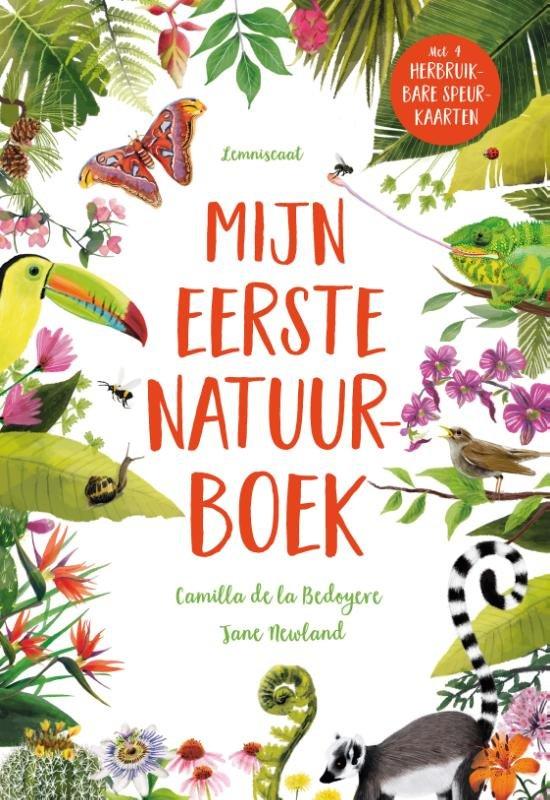 Mijn eerste natuurboek | natuurboek voor beginners 9789047710912 Camilla de Bedoyere, Jane Newland Lemniscaat   Kinderboeken, Natuurgidsen Reisinformatie algemeen