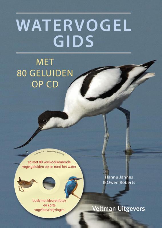 Watervogelgids 9789048312597 Hannu Jännes & Owen Roberts Veltman   Natuurgidsen, Vogelboeken Benelux