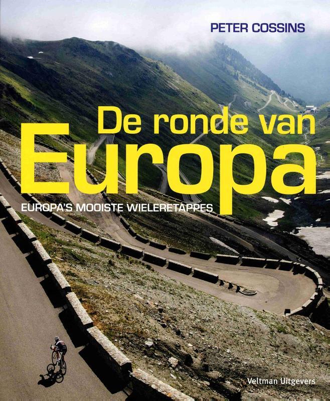 De Ronde van Europa 9789048313174 Peter Cossins Veltman   Fietsgidsen Europa