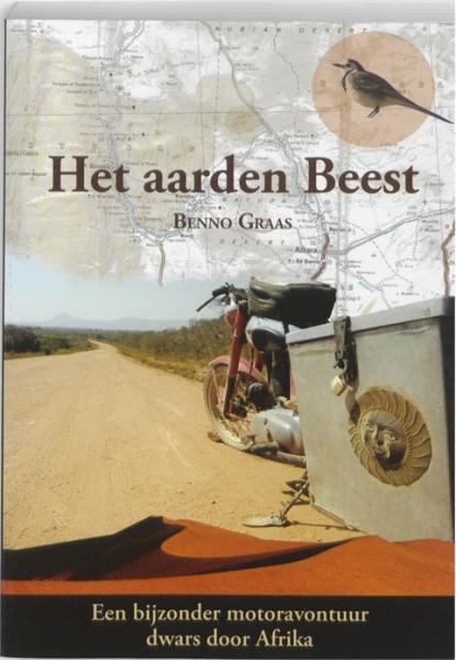 Het Aarden Beest 9789048407385 Benno Graas Graas Uitgeverij   Motorsport, Reisverhalen Afrika