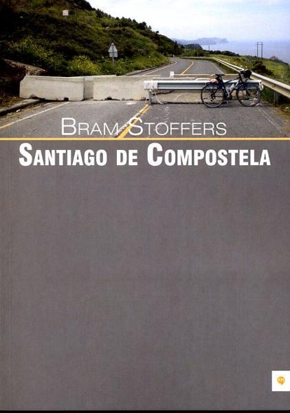 Santiago de Compostela 9789048418176 Bram Stoffers Free Musketeers   Fietsreisverhalen, Santiago de Compostela Europa