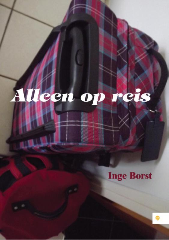 Alleen op reis 9789048433353 Inge Borst Free Musketeers   Reisverhalen Wereld als geheel