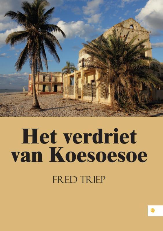 Het verdriet van Koesoesoe 9789048438723 Fred Triep Free Musketeers   Reisverhalen Madagascar