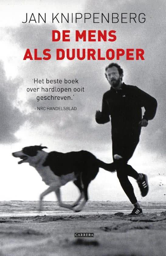 De mens als duurloper | Jan Knippenberg 9789048827916 Jan Knippenberg Overamstel   Wandelreisverhalen Reisinformatie algemeen