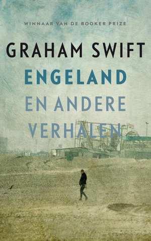 Engeland en andere verhalen 9789048843213 Graham Swift Hollands Diep   Reisverhalen Engeland