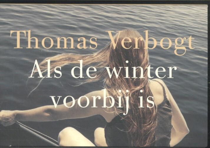 Als de winter voorbij is 9789049804749 Thomas Verbogt Dwarsligger®   Reisverhalen Reisinformatie algemeen