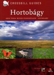 The nature guide to the Hortobágy and Tisza river | natuurreisgids 9789050112765 D. Hilbers Crossbill Guides Foundation / KNNV Nature Guides  Natuurgidsen Hongarije