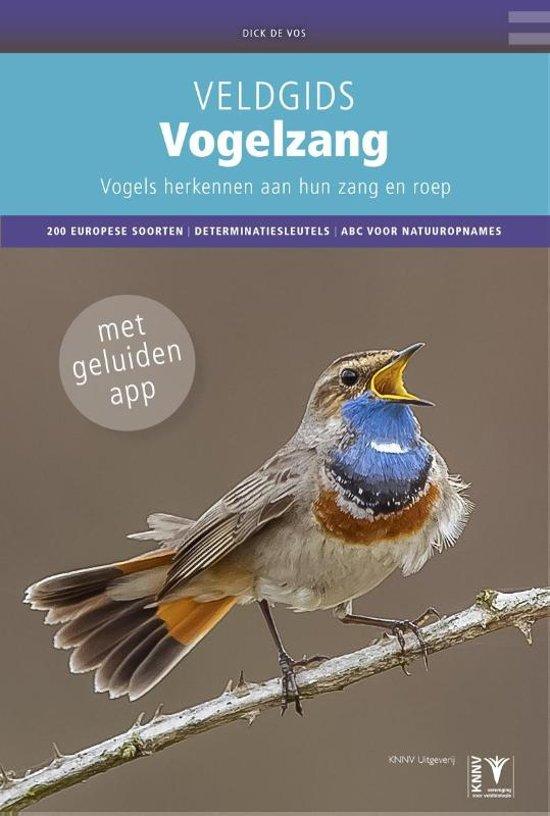 Vogelzang van Nederland 9789050115728 Dick de Vos en Luc de Meersman KNNV   Natuurgidsen, Vogelboeken Nederland