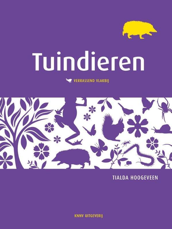 Tuindieren Verrassend Vlakbij 9789050115858  KNNV Verrassend Vlakbij  Natuurgidsen Nederland