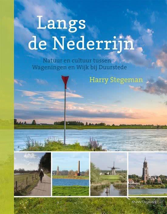 Langs de Nederrijn | Harry Stegeman 9789050115896 Harry Stegeman KNNV   Historische reisgidsen, Landeninformatie, Natuurgidsen Arnhem en de Veluwe, Nijmegen en het Rivierengebied