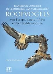 Handboek voor het determineren van vliegbeelden van roofvogels 9789050116022 Dick Forsman KNNV   Natuurgidsen, Vogelboeken Europa