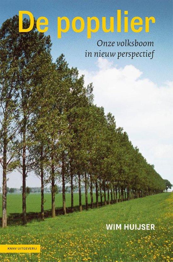 De Populier | Wim Huijser 9789050116251  KNNV   Natuurgidsen, Plantenboeken Nederland