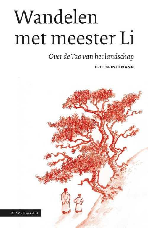 Wandelen met meester Li | Eric Brinckmann 9789050116350 Eric Brinckmann KNNV   Wandelgidsen Reisinformatie algemeen