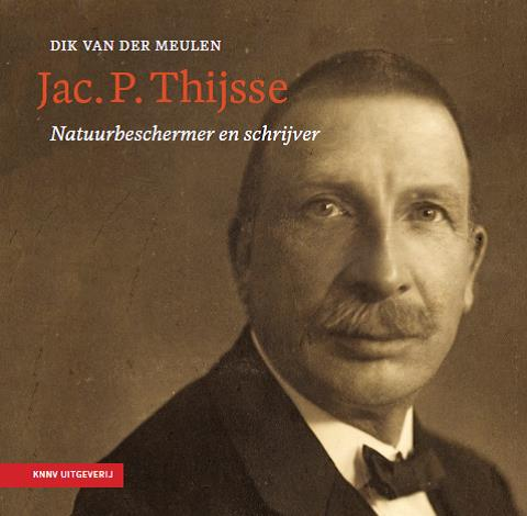Jac. P. Thijsse (biografie) | Dik van der meulen 9789050116565 Dik van der meulen KNNV   Historische reisgidsen, Natuurgidsen Nederland