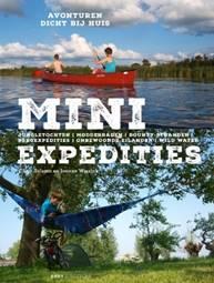 Mini Expedities | avonturen dicht bij huis 9789050116893 Claar Talsma, Joanne Wissink KNNV   Reisgidsen, Reizen met kinderen Nederland