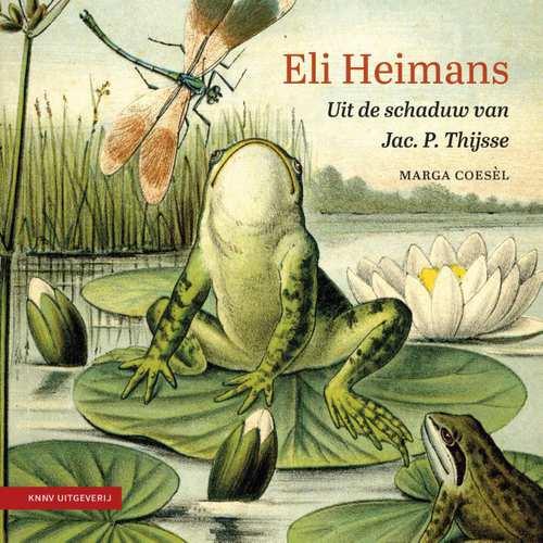 Eli Heimans (biografie) | Marga Coesèl 9789050116947 Marga Coesèl KNNV   Historische reisgidsen, Natuurgidsen Nederland