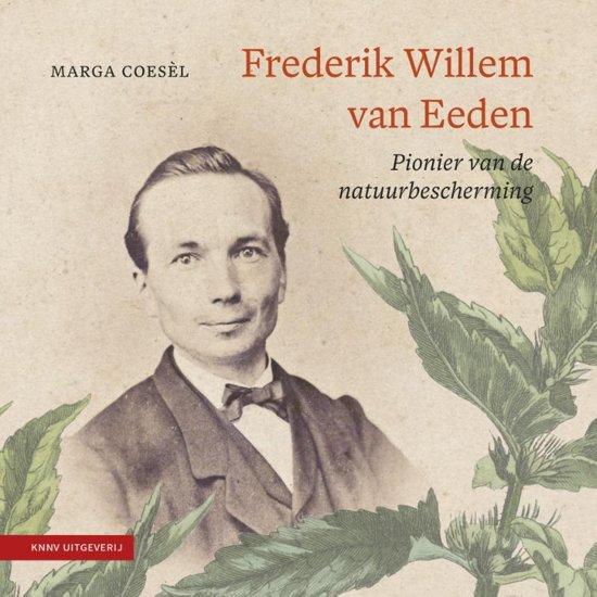 Frederik Willem van Eeden | biografie 9789050116954 Marga Coesèl KNNV   Historische reisgidsen, Natuurgidsen Nederland