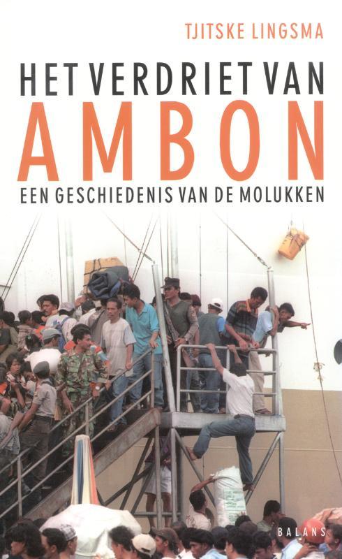 Het Verdriet van Ambon 9789050189286 Tjitske Lingsma Balans   Historische reisgidsen, Landeninformatie Indonesië