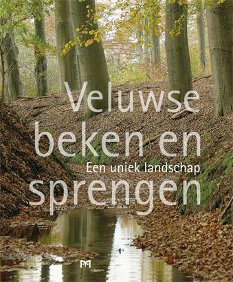 Veluwse Sprengen en Beken 9789053453179  Matrijs   Natuurgidsen Arnhem en de Veluwe
