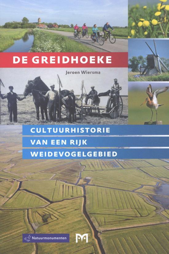 De Greidhoeke 9789053455302 Jeroen Wiersma, Natuurmonumenten Matrijs   Historische reisgidsen, Landeninformatie, Natuurgidsen Friesland