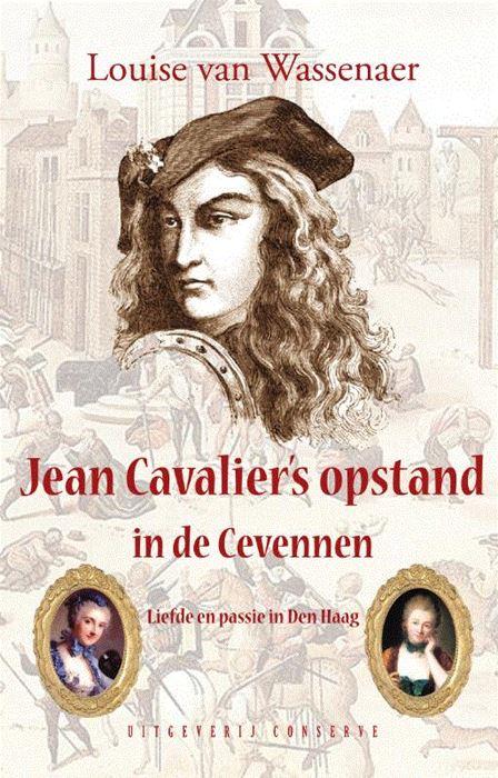 Jean Cavalier's Opstand in de Cevennen | Louise van Wassenaer 9789054294801 Louise van Wassenaer Conserve   Historische reisgidsen, Reisverhalen Cevennen, Languedoc