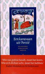 Een Karavaan Uit Perzië 9789054601470 Red.: J.T.P de Bruijn Bulaaq   Historische reisgidsen, Landeninformatie Iran, Afghanistan