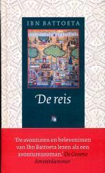 De Reis | Ibn Battoeta 9789054601531 Ibn Battoeta Bulaaq   Historische reisgidsen, Landeninformatie, Reisverhalen Wereld als geheel